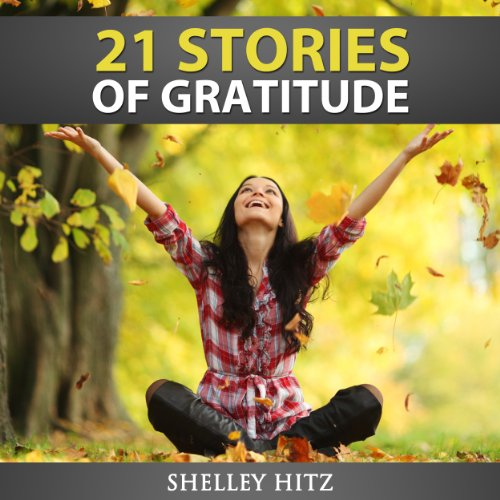 21 Stories of Gratitude audiobook cover art