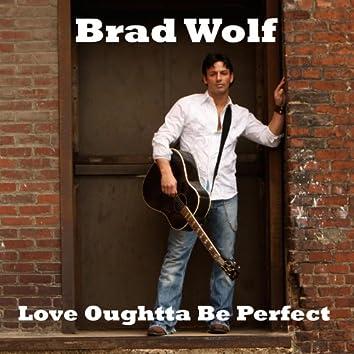 Love Oughtta Be Perfect