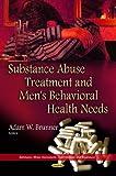 Substance Abuse Treatment & Men's Behavioral Health Needs (Substance Abuse Assessment Int)