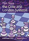 First Steps - The Colle And London System-Lakdawala, Cyrus