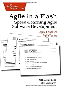 Agile in a Flash: Speed-Learning Agile Software Development by Jeff Langr