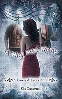 A Way With Words (Lovers & Lyrics Book 1) by [Kitt Crescendo]