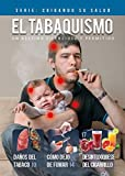 El tabaquismo: Un asesino silencioso, y cómo vencerlo (Cuidando su Salud nº 1)