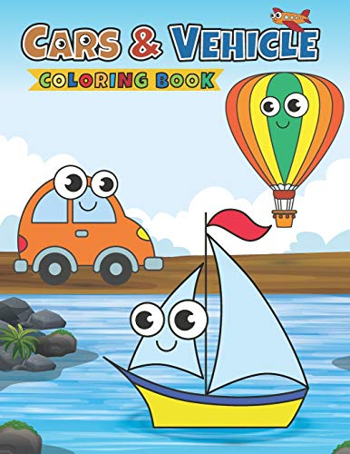 Cars & Vehicle Coloring Book: Coloring Books For Boys - Learn and Fun with Cars, Planes, and Vehicle