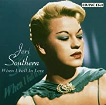 When I Fall in Love by Jeri Southern (2005-08-23)