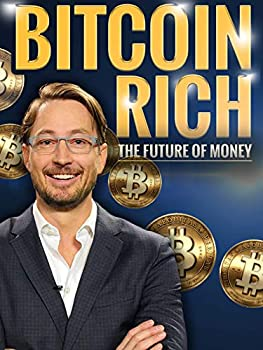 Bitcoin Rich  The Future of Money
