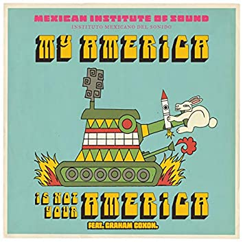 My America Is Not Your America (feat. Graham Coxon)