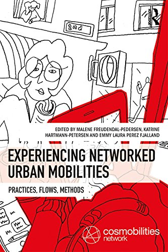 Experiencing Networked Urban Mobilities: Practices, Flows, Methods (Networked Urban Mobilities Series) (English Edition)