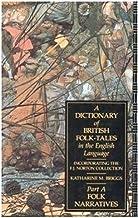 A Dictionary of British Folk-Tales in the English Language: Folk Narratives: Folk Narratives Pt.A