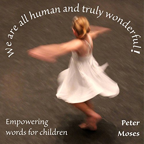 We Are All Human and Truly Wonderful! audiobook cover art