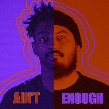 Ain't Enough (feat. Beatnik Beats)