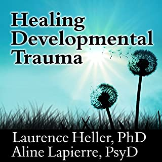 Healing Developmental Trauma     How Early Trauma Affects Self-Regulation, Self-Image, and the Capacity for Relationship              Written by:                                                                                                                                 Laurence Heller,                                                                                        Aline Lapierre                               Narrated by:                                                                                                                                 Tom Perkins                      Length: 10 hrs and 29 mins     17 ratings     Overall 4.5