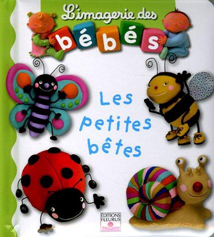 L'imagerie des bébés - Les petites bêtes ; Les couleurs