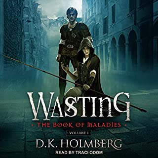 Wasting     Book of Maladies Series, Book 1              By:                                                                                                                                 D.K. Holmberg                               Narrated by:                                                                                                                                 Traci Odom                      Length: 8 hrs and 1 min     3 ratings     Overall 4.3