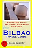 Bilbao Travel Guide: Sightseeing, Hotel, Restaurant & Shopping Highlights