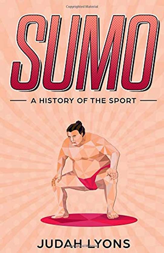 位置する締め切り市の花Sumo: A History of the Sport (Sports Shorts)