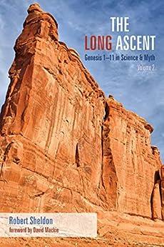 The Long Ascent, Volume 2: Genesis 1–11 in Science & Myth by [Robert Sheldon, David Mackie]