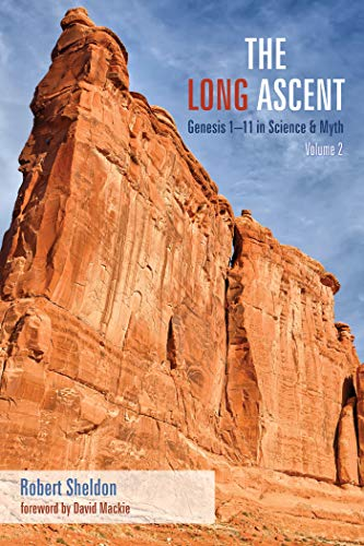 The Long Ascent, Volume 2: Genesis 1–11 in Science & Myth by [Robert Sheldon, David Mackie]