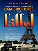 Object-Oriented Introduction to Data Structures Using Eiffel (Prentice-Hall Object-Oriented Series)