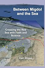 Between Migdol and the Sea: Crossing the Red Sea with Faith and Science