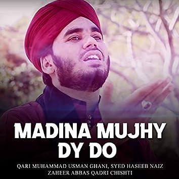 Madina Mujhy Dy Do