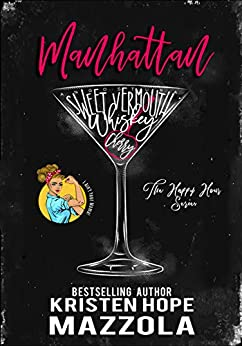 Manhattan: A Romantic Comedy Standalone (The Happy Hour Series Book 1) by [Kristen Hope Mazzola]
