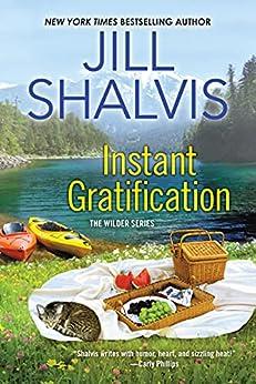 Instant Gratification (Wilder Book 2) by [Jill Shalvis]
