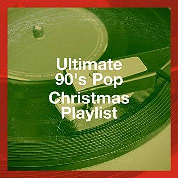 Ultimate 90's Pop Christmas Playlist