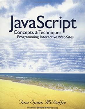 Javascript: Concepts & Techniques; Programming Interactive Web Sites