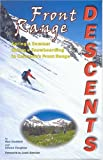 Front Range Descents: Spring and Summer Skiing and Snowboarding In Colorado's Front Range