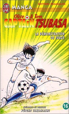 Captain Tsubasa, tome 16 : La démonstration de force