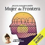 Mujer de frontera: Defender el derecho a la...
