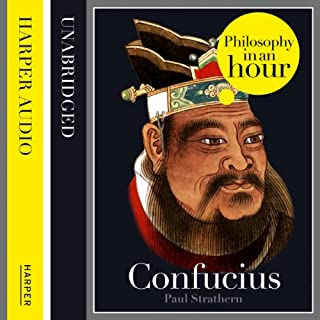 Confucius: Philosophy in an Hour                   By:                                                                                                                                 Paul Strathern                               Narrated by:                                                                                                                                 Jonathan Keeble                      Length: 1 hr and 18 mins     72 ratings     Overall 3.9
