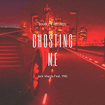 Ghosting Me (feat. YNG)