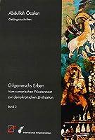 Gilgameschs Erben: Vom sumerischen Priesterstaat zur demokratischen Zivilisation
