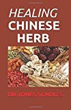 HEALING CHINESE HERB: Your Simplified Guide To Chinese Herbs That Clear Your Skin And Restore Natural Glow
