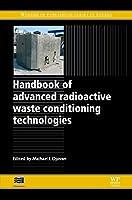 Handbook of Advanced Radioactive Waste Conditioning Technologies (Woodhead Publishing Series in Energy)