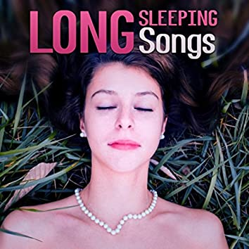 Long Sleeping Songs – Take a Quick Nap, Sleeping Songs to Help You Relax at Night, Massage Therapy & Relaxation