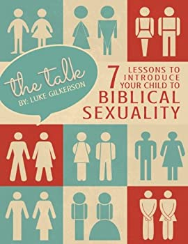 The Talk  7 Lessons to Introduce Your Child to Biblical Sexuality