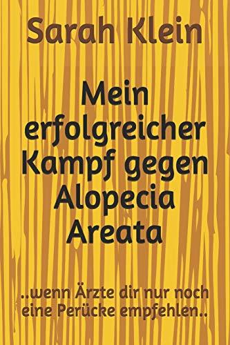 Mein erfolgreicher Kampf gegen Alopecia Areata: ..wenn Ärzte dir nur noch eine Perücke empfehlen..