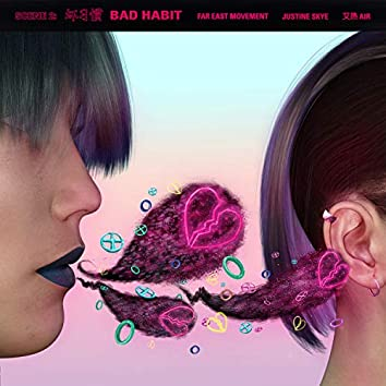 Bad Habit (feat. Justine Skye and Air)