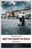 Der Tod tanzt in Graz: Kriminalroman (Armin Trost)