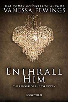 Enthrall Him (Book 3) (Enthrall Sessions) by [Vanessa Fewings, Louise Bohmer]