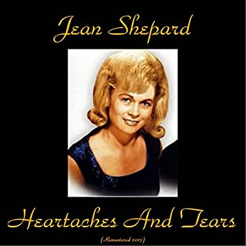 Heartaches and Tears (Remastered 2015)