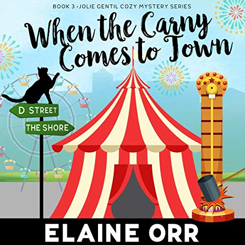 When the Carny Comes to Town, Volume 3 Audiobook By Elaine Orr cover art