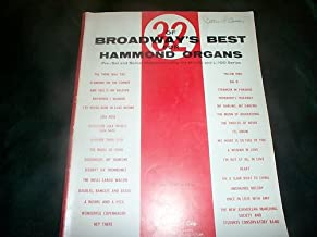 32 of Broadway's Best for Hammond Organs Pre-set and Spinet Models including the M-100 and L-100 Series
