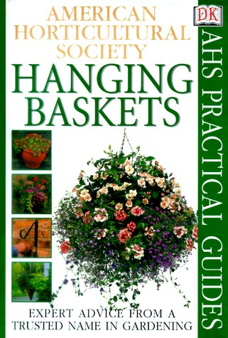 American Horticultural Society Practical Guides: Hanging Baskets