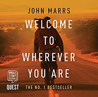 Welcome to Wherever You Are                   By:                                                                                                                                 John Marrs                               Narrated by:                                                                                                                                 Peter Noble                      Length: 11 hrs and 16 mins     43 ratings     Overall 4.3