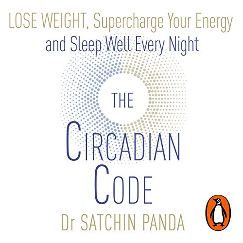 The Circadian Code     Lose Weight, Supercharge Your Energy and Sleep Well Every Night              By:                                                                                                                                 Dr. Satchidananda Panda                           Length: Not Yet Known     Not rated yet     Overall 0.0