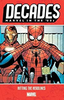 Decades: Marvel In The 00s - Hitting The Headlines
